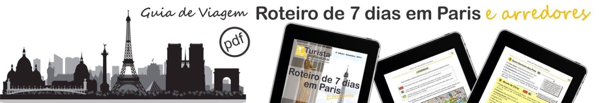 Roteiro de 7 dias em Paris & arredores (guia digital)