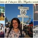 Roteiro de 7 dias por Los Angeles e arredores