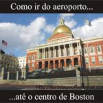 Como ir do aeroporto até o centro de Boston