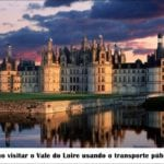 Como visitar o Vale do Loire usando o transporte público?